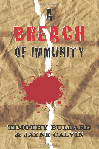 A Breach of Immunity by Timothy Bullard and Jayne Calvin