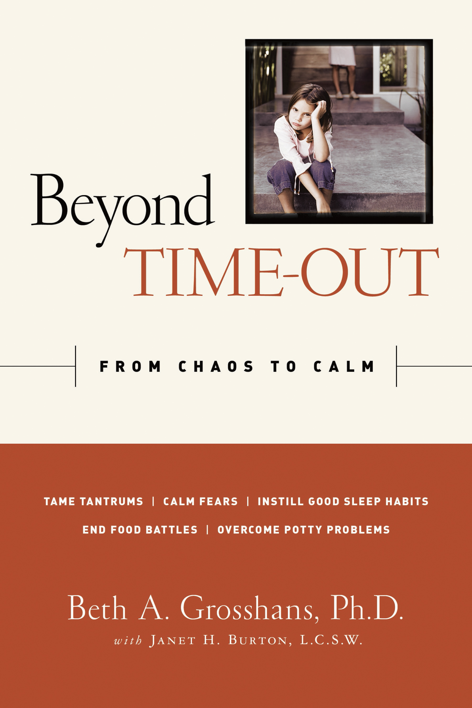 Beyond Time Out by Beth A. Grosshans, Ph. D. and Janet H. Burton, L.C.S.W.