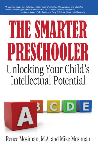 The Smarter Preschooler by Renee Mosiman, M.A. and Mike Mosiman