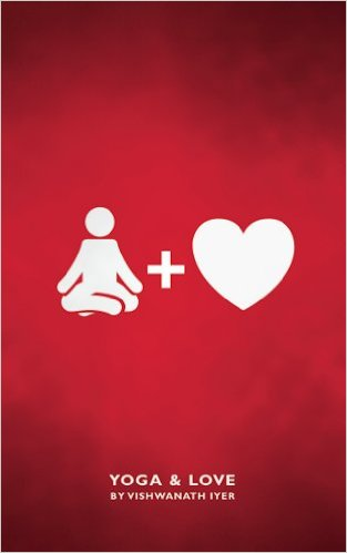 Yoga and Love by Vishwanath Iyer