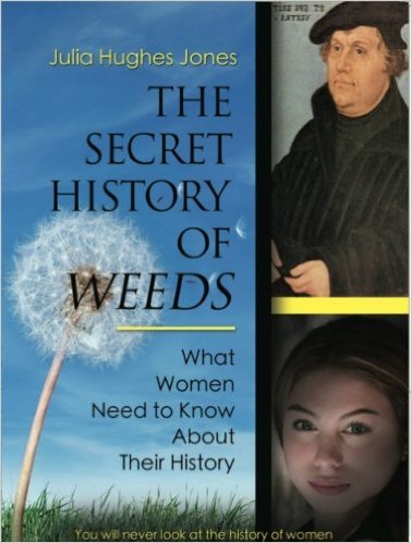 The Secret History of Weeds by Julia Hughes Jones