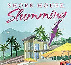 Shore House Slumming