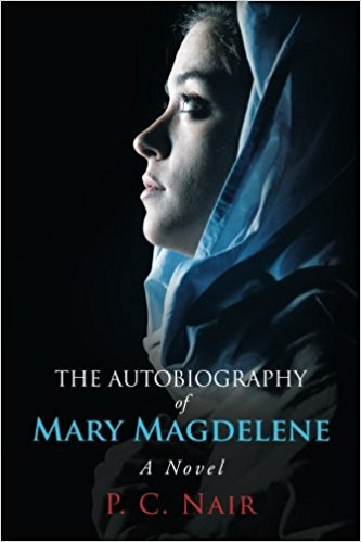 The Autobiography of Mary Magdalene by P.C. Nair