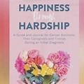 Happiness through Hardship by Caryn Sullivan