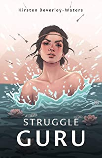 Struggle Guru by Kirsten Beverley-Waters