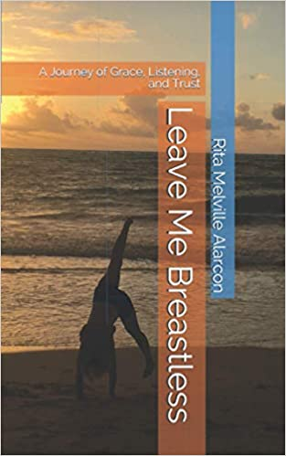 Leave Me Breastless by Rita Alarcon