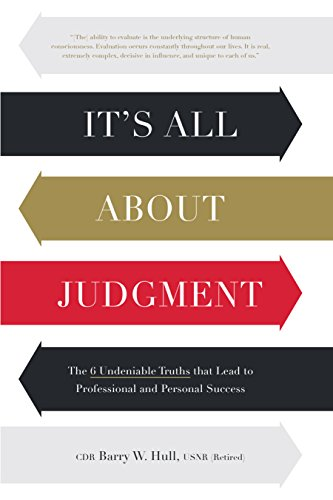 It's All About Judgment by CDR Barry W. Hull