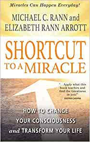 Shortcut to a Miracle by Michael C. Rann and Elizabeth Rann Arrott